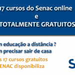 Confira 17 cursos do Senac online e totalmente gratuitos! Faça sua inscrição agora…