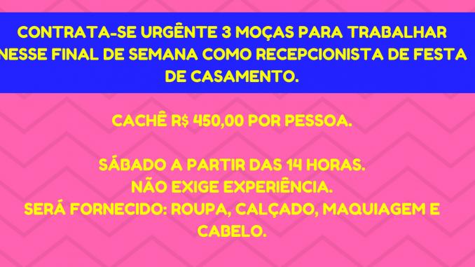 CONTRATA – SE  MOÇAS PARA TRABALHAR EM RECEPÇÃO DE CASAMENTO.