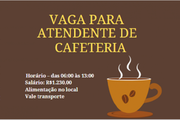 VAGA PARA ATENDENTE DE CAFETERIA- SALÁRIO R$1.230,00