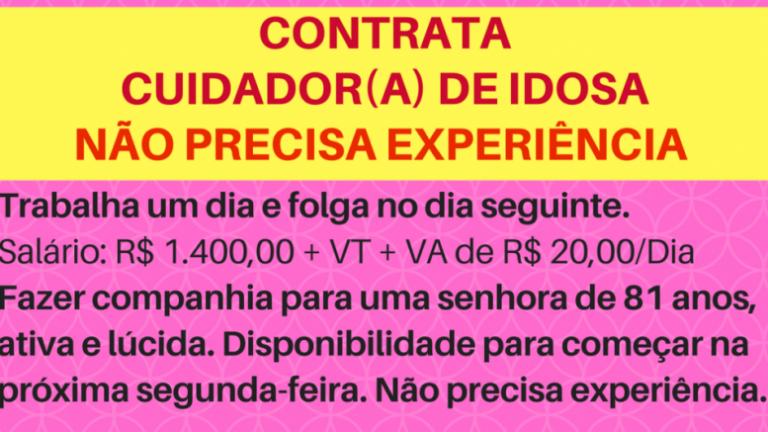 CONTRATO CUIDADOR(A) DE IDOSA COM URGÊNCIA – SALÁRIO R$ 1.400,00